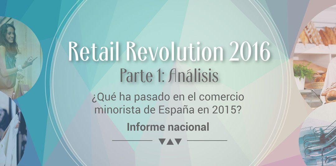 Retail Revolution 2016. Parte 1: Análisis