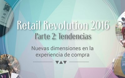 Retail Revolution 2016. Parte 2: Tendencias
