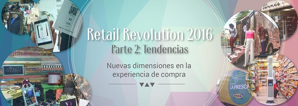 Retail Revolution 2016. Parte 2: Tendencias