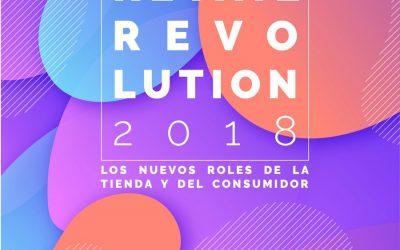 Retail Revolution 2018. Los nuevos roles de la tienda y del consumidor.